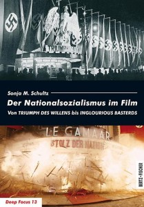 Cover - Nationalsozialismus im Film. Vom 'Triumph des Willens' bis 'Inglorious Basterds'