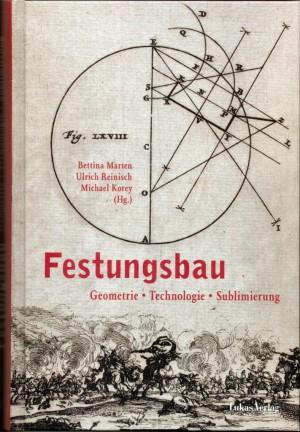 Festungsbau. Geometrie-Technologie-Sublimierung