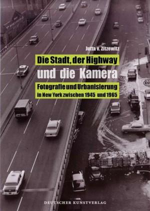 Die Stadt, der Highway und die Kamera - Umschlag