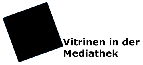 Vitrinen in der Mediathek