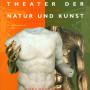 Theatrum naturae et artis, Dokumentation, Henschel Verlag, Berlin 2000/2001; Titelfotos: Barbara Herrenkind